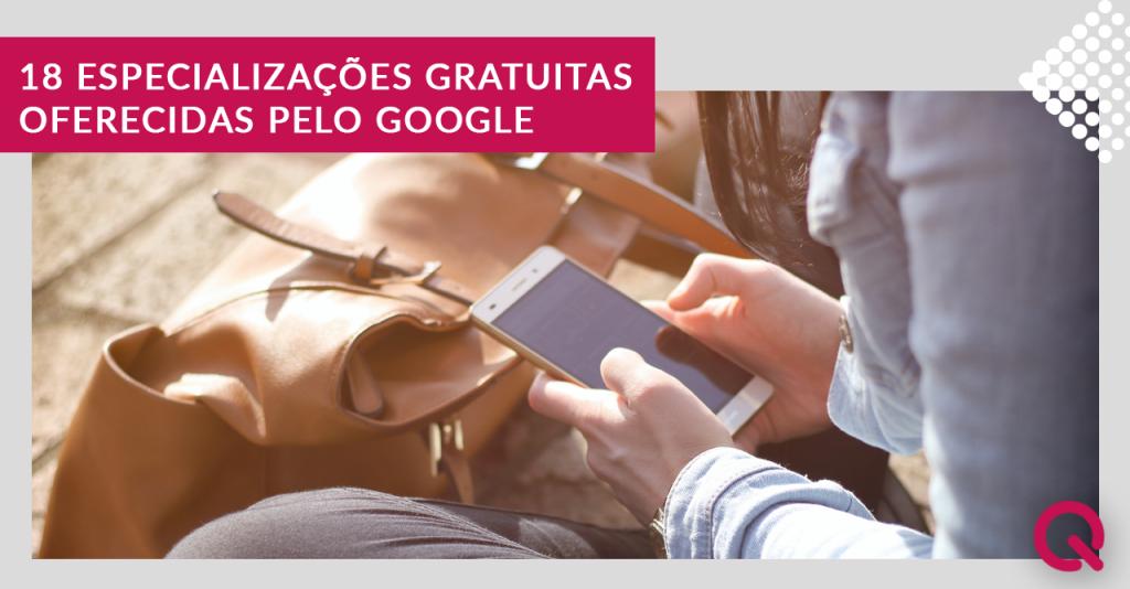 especializações gratuitas oferecidas pelo Google